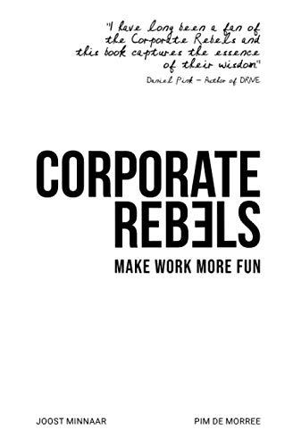Corporate Rebels: Make work more fun