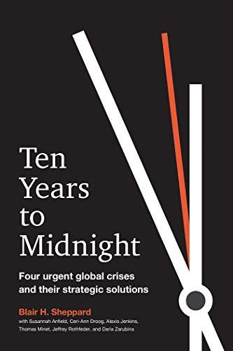Ten Years to Midnight: Four Urgent Global Crises and Their Strategic Solutions