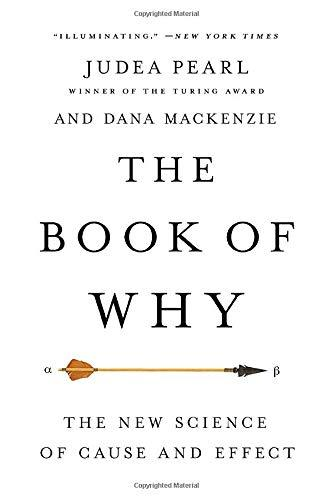 The Book of  Why. The New Science of Cause and Effect
