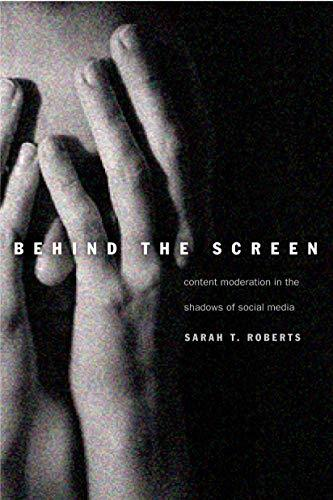 Behind the Screen: Content Moderation in the Shadows of Social Media