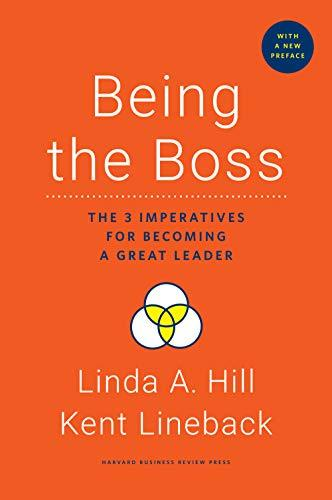 Being the Boss, with a New Preface: The 3 Imperatives for Becoming a Great Leader