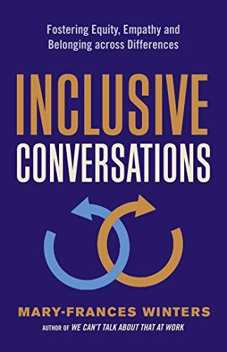 Inclusive Conversations: Fostering Equity, Empathy, and Belonging across Differences