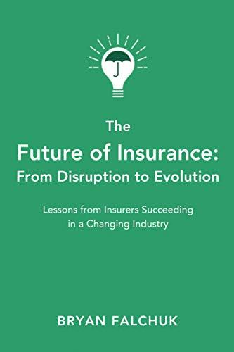 The Future of Insurance: From Disruption to Evolution