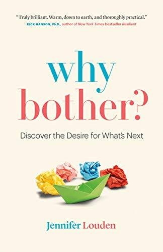 Why Bother: Discover the Desire for What's Next