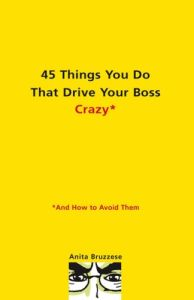 45 Things You Do That Drive Your Boss Crazy* book summary