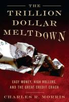 The Trillion Dollar Meltdown book summary