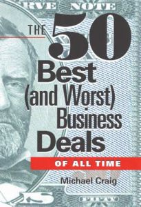 The 50 Best (and Worst) Business Deals Of All Time book summary