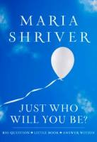 Just Who Will You Be? book summary