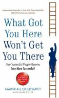 What Got You Here Won't Get You There book summary