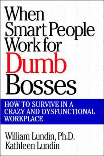 Image of: When Smart People Work for Dumb Bosses