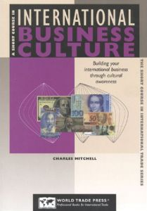 A Short Course in International Business Culture book summary