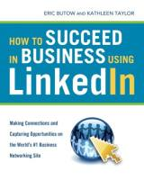 How to Succeed in Business Using LinkedIn book summary
