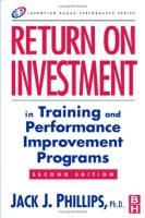 Return on Investment in Training and Performance Improvement Programs book summary