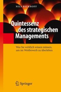 Quintessenz des strategischen Managements