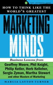 How to Think Like the World's Greatest Marketing Minds book summary