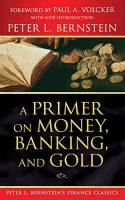 A Primer on Money, Banking, and Gold  book summary