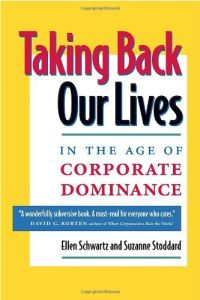 Taking Back Our Lives In The Age of Corporate Dominance book summary