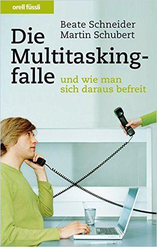 Image of: Die Multitaskingfalle – und wie man sich daraus befreit