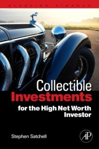 Collectible Investments for the High Net Worth Investor  book summary