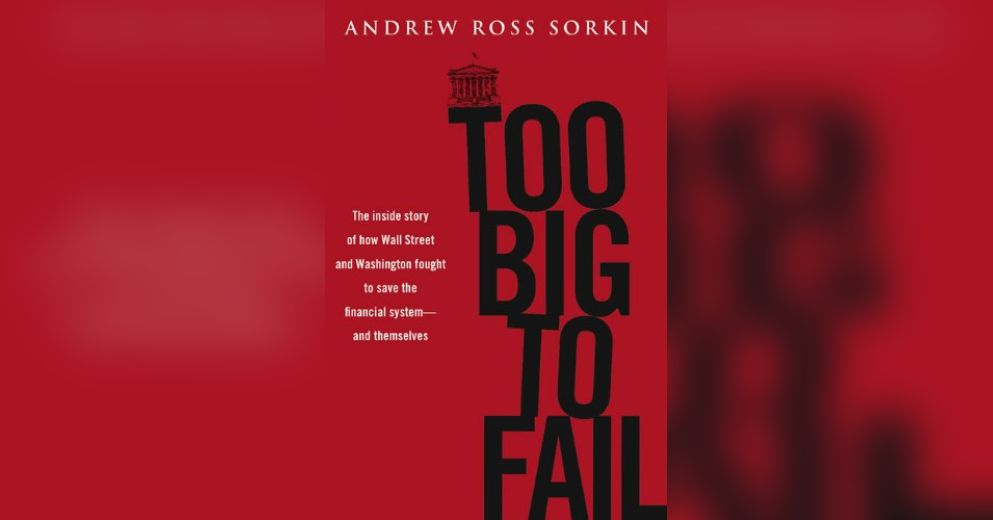too big too fail summary Too big to fail: the inside story of how wall street and washington fought to save the financial system—and themselves, also known as too big to fail: inside the battle to save wall street, is a non-fiction book by andrew ross sorkin chronicling the events of the 2008 financial crisis and the collapse of lehman brothers from the point of view of wall street ceos and us government regulators.