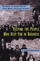 Keeping the People Who Keep You in Business book summary