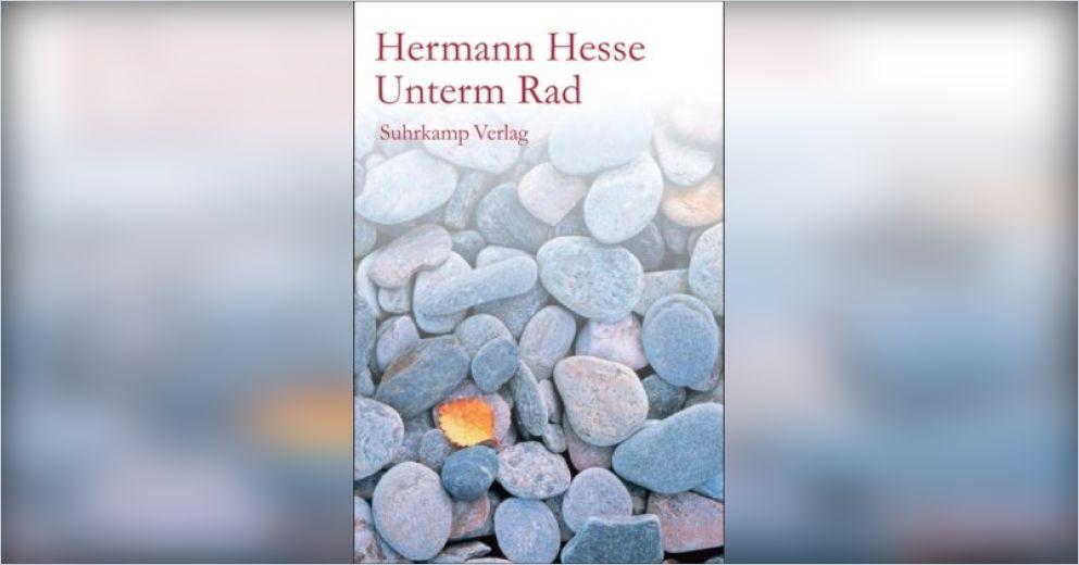 Unterm Rad Von Hermann Hesse Gratis Zusammenfassung