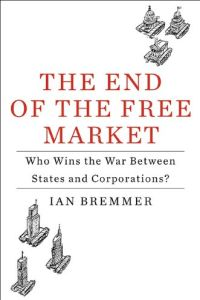 The End of the Free Market book summary