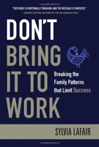 Don't Bring It to Work book summary
