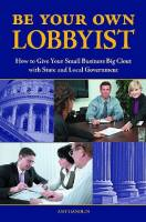 Be Your Own Lobbyist book summary