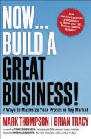 Now...Build a Great Business! book summary