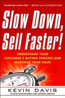 Slow Down, Sell Faster!