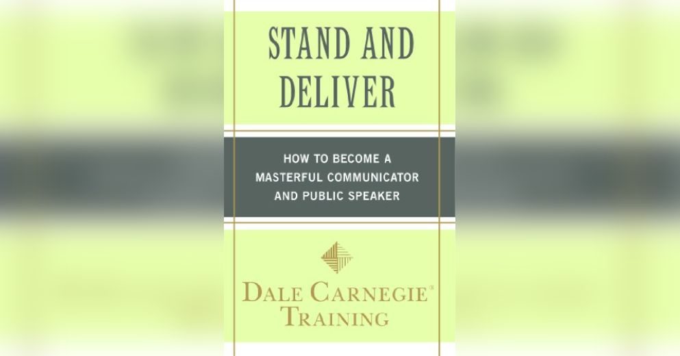 Stand And Deliver Summary Dale Carnegie Training