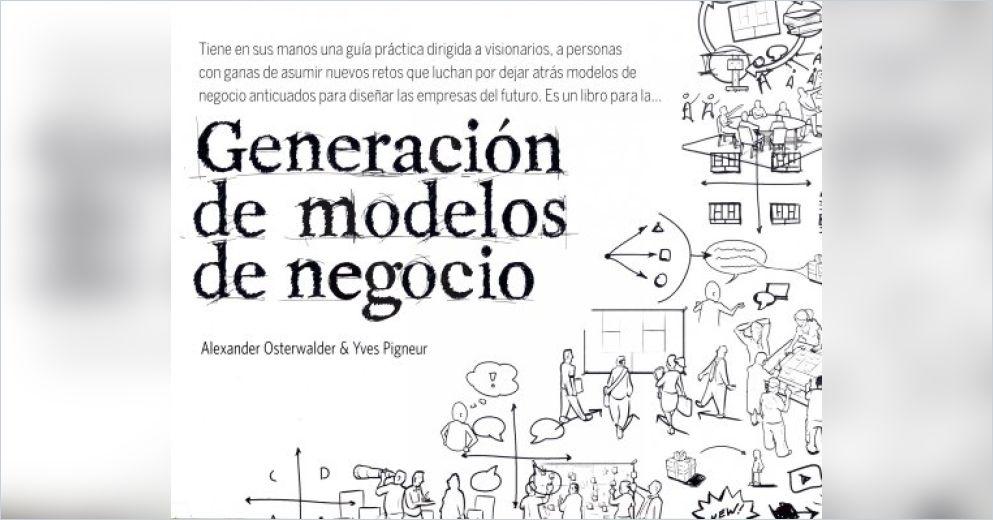 Generación de modelos de negocio Resumen | Alexander Osterwalder y ...