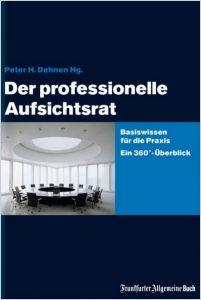 Der professionelle Aufsichtsrat — Zusammenfassung