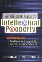 Protecting Your Company's Intellectual Property book summary