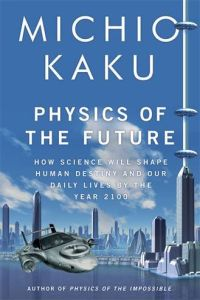 Physics of the Future book summary