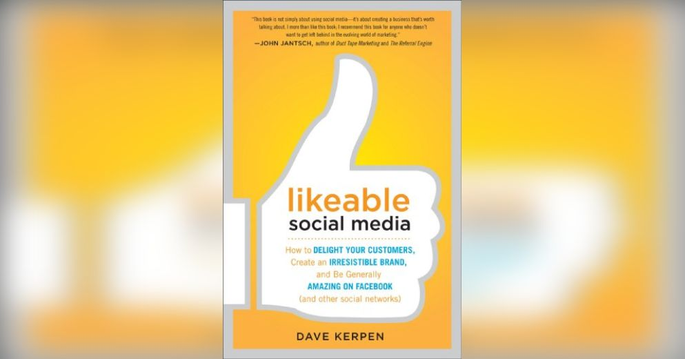 likeable social media by dave kerpen We curate, create, and connect digital content that gets your brand results.