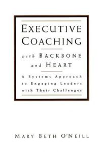 Executive Coaching with Backbone and Heart book summary