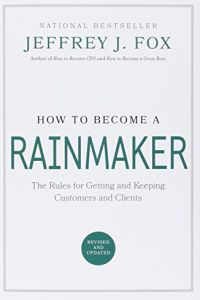 How to Become a Rainmaker book summary