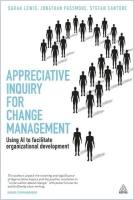 Appreciative Inquiry for Change Management book summary