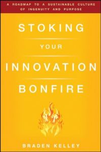 Stoking Your Innovation Bonfire book summary
