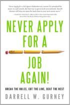 Never Apply for a Job Again!