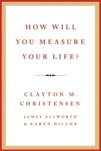 How Will You Measure Your Life? book summary