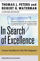 In search of excellence summary thomas j peters and robert h in search of excellence summary thomas j peters and robert h waterman publicscrutiny