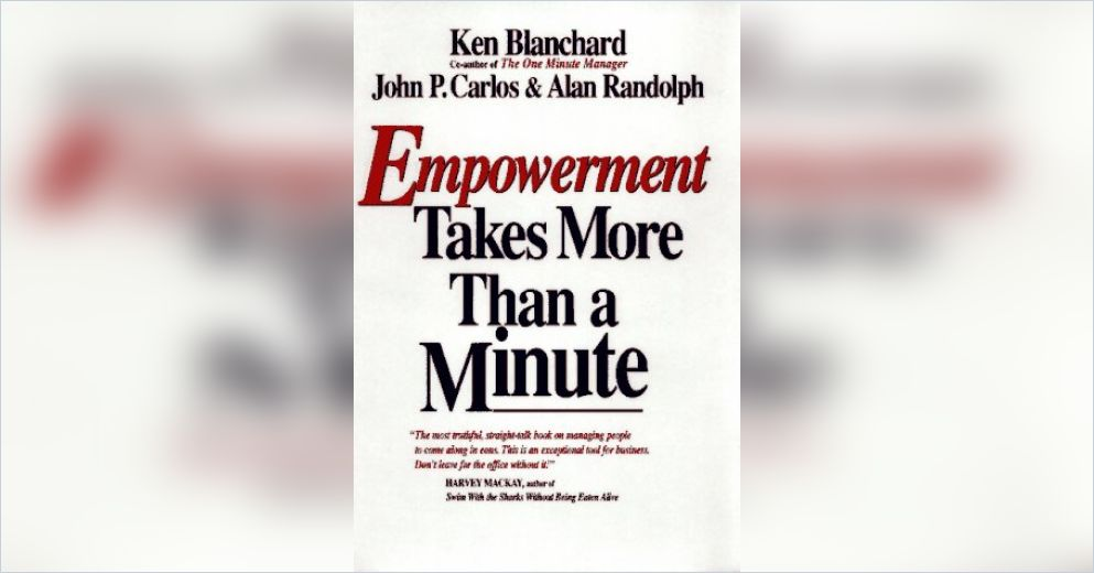 Empowerment Takes More Than A Minute Free Summary By Ken