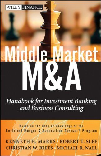 Middle Market M & A: Handbook for Investment Banking and Business Consulting (Wiley Finance)