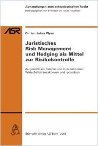 Juristisches Risk Management Und Hedging Als Mittel Zur