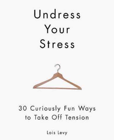 Image of: Undress Your Stress