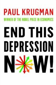 End This Depression Now! book summary