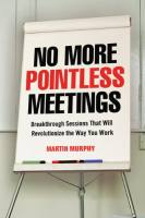 No More Pointless Meetings book summary